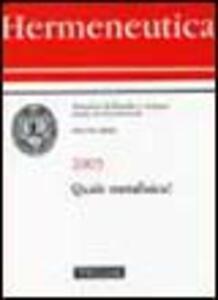 Hermeneutica. Annuario di filosofia e teologia (2005). Quale metafisica?