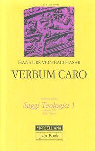 Foto Cover di Verbum caro, Libro di Hans U. von Balthasar, edito da Morcelliana
