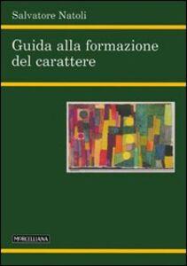 Libro Guida alla formazione del carattere Salvatore Natoli