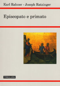 Libro Episcopato e primato Benedetto XVI (Joseph Ratzinger) , Karl Rahner