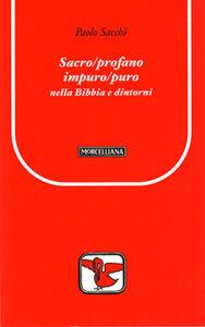 Libro Sacro/profano impuro/puro nella Bibbia e dintorni Paolo Sacchi