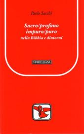 Sacro/profano impuro/puro nella Bibbia e dintorni