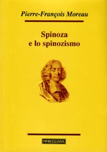 Libro Spinoza e lo spinozismo Pierre-François Moreau