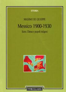 Libro Messico 1900-1930. Stato, Chiesa e popoli indigeni Massimo De Giuseppe