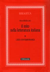 Il mito nella letteratura italiana. Vol. 4: L'età contemporanea.
