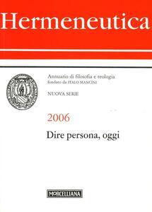 Hermeneutica. Annuario di filosofia e teologia (2006). Dire persona, oggi