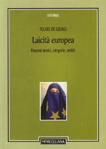 Foto Cover di Laicità europea. Processi storici, categorie, ambiti, Libro di Fulvio De Giorgi, edito da Morcelliana