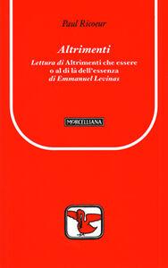 Libro Altrimenti. Lettura di «Altrimenti che essere o al di là dell'essenza» di Emmanuel Levinas Paul Ricoeur