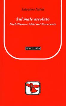 Antondemarirreguera.es Sul male assoluto. Nichilismo e idoli nel Novecento Image