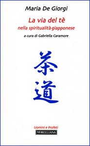 Libro La via del tè nella spiritualità giapponese Maria De Giorgi