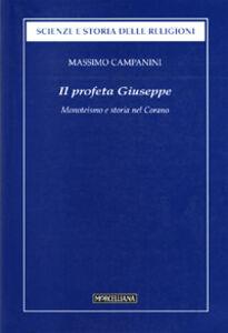 Libro Il profeta Giuseppe. Monoteismo e storia nel Corano Massimo Campanini