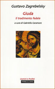 Libro Giuda. Il tradimento fedele Gustavo Zagrebelsky