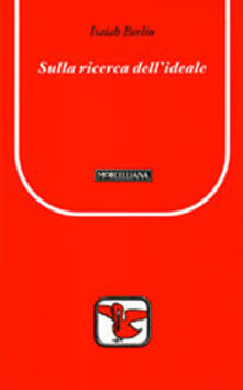 Sulla ricerca dell'ideale. Testo inglese a fronte - Isaiah Berlin - copertina
