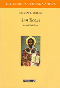 Foto Cover di San Ticone, Libro di Hermann Usener, edito da Morcelliana