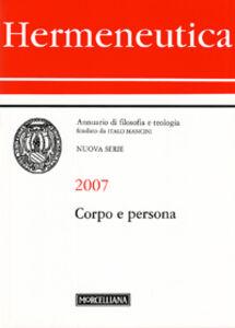 Libro Hermeneutica. Annuario di filosofia e teologia (2007). Corpo e persona