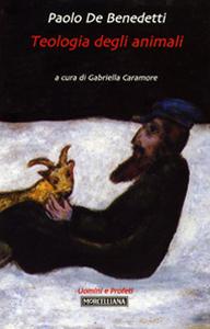 Libro Teologia degli animali Paolo De Benedetti