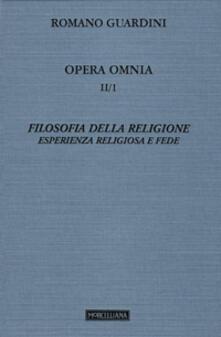Ristorantezintonio.it Opera omnia. Vol. 2\1: Filosofia della religione. Esperienza religiosa e fede. Image