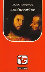 Libro Amicizia con Gesù Rudolf Schnackenburg