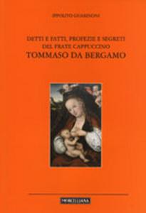Libro Detti e fatti, profezie e segreti del frate cappuccino Tommaso da Bergamo Ippolito Guarinoni