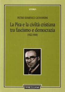 Libro La Pira e la civiltà cristiana tra fascismo e democrazia (1922-1944) Domenico Giovannoni