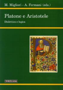 Platone e Aristotele. Dialettica e logica