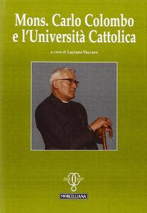 Foto Cover di Mons. Carlo Colombo e l'Università Cattolica, Libro di  edito da Morcelliana