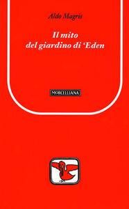 Libro Il mito del giardino di Eden Aldo Magris
