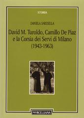 David M. Turoldo, Camillo de Piaz e la Corsia dei Servi di Milano (1943-1963)