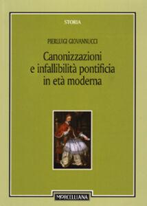 Foto Cover di Canonizzazioni e infallibità pontificia in età moderna, Libro di Pierluigi Giovannucci, edito da Morcelliana