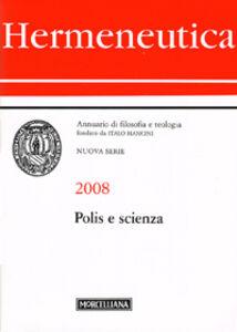 Foto Cover di Hermeneutica. Annuario di filosofia e teologia (2008). Polis e scienza, Libro di  edito da Morcelliana