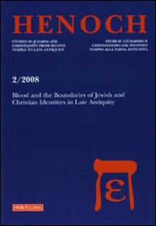 Henoch. Vol. 2: Blood and boundaries of Jewish and Christian identities in late antiquity..pdf