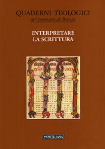 Libro Interpretare la Scrittura Giacomo Canobbio , Flavio Dalla Vecchia , Renato Tononi