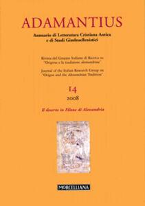 Libro Adamantius. Notiziario del Gruppo italiano di ricerca su «Origene e la tradizione alessandrina». Vol. 14: Il deserto in Filone di Alessandria-The desert in Philo of Alexandria.