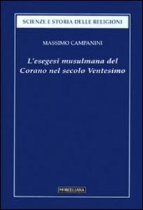 Libro L' esegesi musulmana del Corano nel secolo ventesimo Massimo Campanini