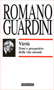 Virtù. Temi e prospettive della vita morale