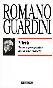Libro Virtù. Temi e prospettive della vita morale Romano Guardini
