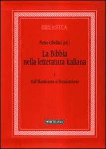 Libro La Bibbia nella letteratura italiana. Vol. 1: Dall'Illuminismo al decadentismo.