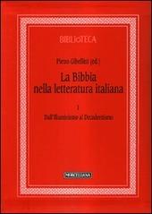 La Bibbia nella letteratura italiana. Vol. 1: Dall'Illuminismo al decadentismo.