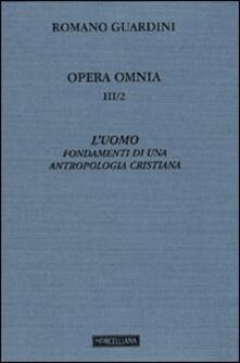 Squillogame.it Opera omnia. Vol. 3\2: L'uomo. Fondamenti di una antropologia cristiana. Image