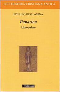 Foto Cover di Panarion. Testo greco a fronte. Vol. 1, Libro di Epifanio di Salamina, edito da Morcelliana
