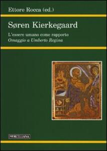 Soren Kierkegaard. L'essere umano come rapporto