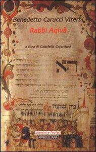 Foto Cover di Rabbi Aqivà, Libro di Benedetto Carucci Viterbi, edito da Morcelliana