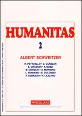 Humanitas (2009). Vol. 2: Albert Schweitzer.