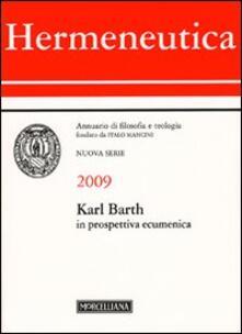 Voluntariadobaleares2014.es Hermeneutica. Annuario di filosofia e teologia (2009). Karl Barth in prospettiva ecumenica Image