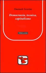 Democrazia, tecnica, capitalismo