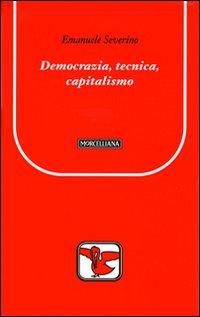 Democrazia, tecnica, capita...