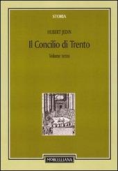 Il Concilio di Trento. Vol. 3: Il periodo bolognese (1547-48). Il secondo periodo trentino (1551-52).