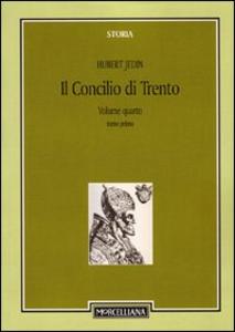 Libro Il Concilio di Trento. Vol. 4\1: La Francia e il nuovo inizio a Trento fino alla morte dei legati Gonzaga e Seripando. Hubert Jedin
