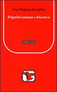 Libro Dignità umana e bioetica Ernst-Wolfgang Böckenförde
