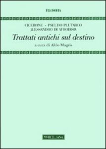 Foto Cover di Trattati antichi sul destino, Libro di AA.VV edito da Morcelliana